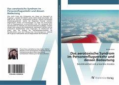 Das aerotoxische Syndrom im Personenflugverkehr und dessen Bedeutung