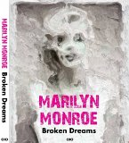 Marilyn Monroe - Broken Dreams
