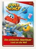 Super Wings: Die schönsten Abenteuer rund um die Welt