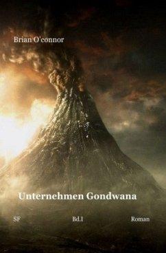 Unternehmen Gondwana Band I - Klatt, Wolfgang