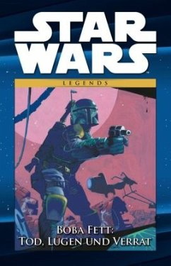 Boba Fett: Tod, Lügen und Verrat / Star Wars - Comic-Kollektion Bd.38 - Wagner, John; Kennedy, Cam