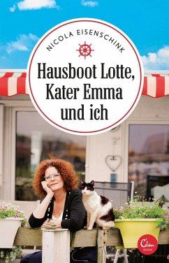 Hausboot Lotte, Kater Emma und ich / Sehnsuchtsorte Bd.5 (eBook, ePUB) - Eisenschink, Nicola