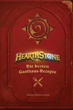 Hearthstone: Die besten Gasthaus-Rezepte - Monroe-Cassel, Chelsea
