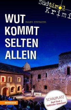Wut kommt selten allein / Südtirolkrimi Bd.7 - Neubauer, Ralph