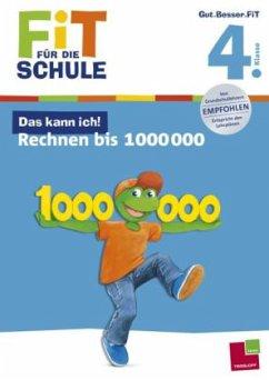 Das kann ich! Rechnen bis 1 000 000. 4. Klasse (Mängelexemplar)