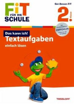 Fit für die Schule: Das kann ich! Textaufgaben einfach lösen. 2. Klasse (Mängelexemplar)