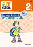 Fit für die Schule: Das musst du wissen! Mathematik 2. Klasse (Mängelexemplar)