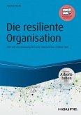 Die resiliente Organisation - inkl. Arbeitshilfen online (eBook, PDF)