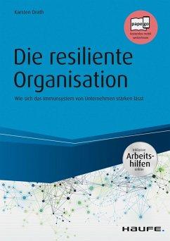 Die resiliente Organisation - inkl. Arbeitshilfen online (eBook, PDF) - Drath, Karsten