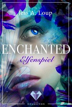 Elfenspiel / Enchanted Bd.1 (eBook, ePUB) - Loup, Jess A.
