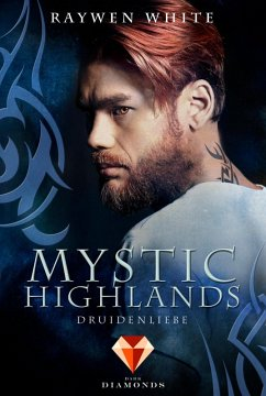 Druidenliebe / Mystic Highlands Bd.2 (eBook, ePUB) - White, Raywen