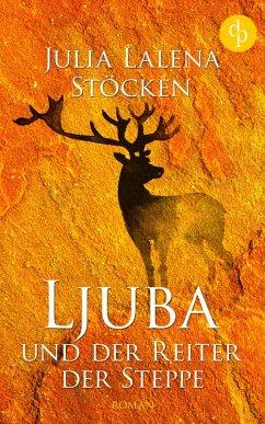 Ljuba und der Reiter der Steppe (Historisch, Li...