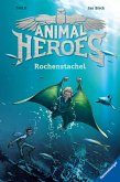 Rochenstachel / Animal Heroes Bd.2 (Mängelexemplar)