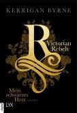 Mein schwarzes Herz / Victorian Rebels Bd.1 (eBook, ePUB)