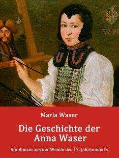Die Geschichte der Anna Waser (eBook, ePUB)