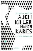 Auch Killer haben Karies (Mängelexemplar)