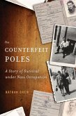 The Counterfeit Poles: A Story of Survival under Nazi Occupation (eBook, ePUB)