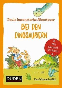 Pauls hasenstarke Abenteuer - Bei den Dinosauriern - Weber, Annette