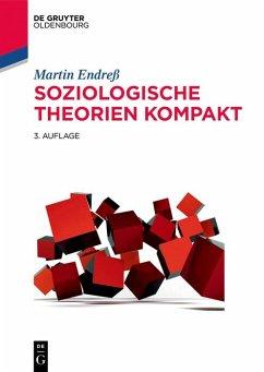 Soziologische Theorien kompakt (eBook, ePUB) - Endreß, Martin