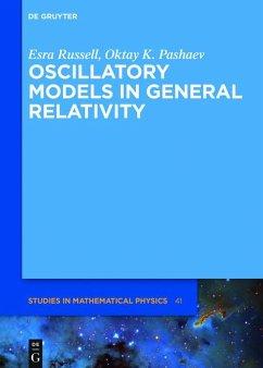 Oscillatory Models in General Relativity (eBook, ePUB) - Russell, Esra; Pashaev, Oktay K.