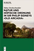 Natur und höfische Ordnung in Sir Philip Sidneys