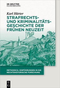 Strafrechts- und Kriminalitätsgeschichte der Frühen Neuzeit (eBook, PDF) - Härter, Karl