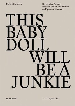 THIS BABY DOLL WILL BE A JUNKIE (eBook, PDF) - Möntmann, Ulrike