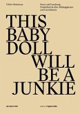 THIS BABY DOLL WILL BE A JUNKIE (eBook, PDF)