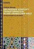 Gelingende Konflikttransformation in der arabischen Welt (eBook, PDF)