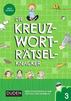 Die Kreuzworträtselknacker - ab 8 Jahren (Band 3) - Eck, Janine;Offermann, Kristina