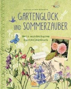 Gartenglück und Sommerzauber - Ronnefeldt, Caroline; Ronnefeldt, Anne