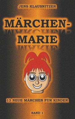 Märchen-Marie - Klausnitzer, Jens