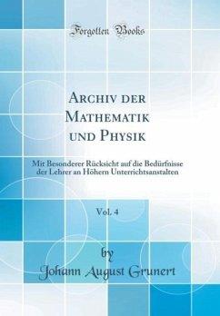 Archiv der Mathematik und Physik, Vol. 4