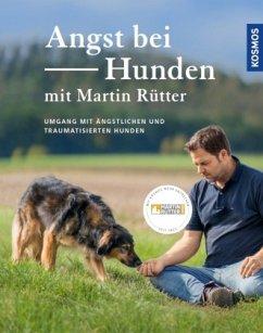 Angst bei Hunden - mit Martin Rütter - Rütter, Martin; Buisman, Andrea