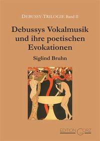 Debussys Vokalmusik und ihre poetischen Evokati...