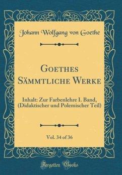 Goethes Sämmtliche Werke, Vol. 34 of 36