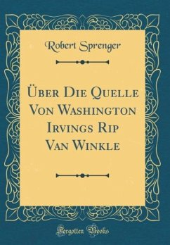 Über Die Quelle Von Washington Irvings Rip Van Winkle (Classic Reprint)