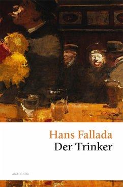 Der Trinker - Fallada, Hans