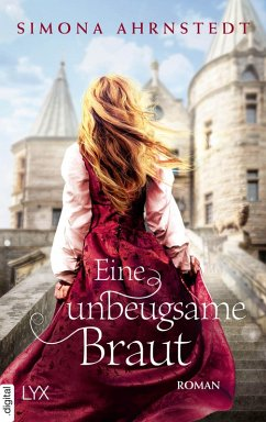 Eine unbeugsame Braut (eBook, ePUB) - Ahrnstedt, Simona