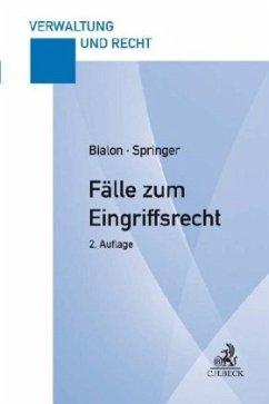 Fälle zum Eingriffsrecht - Bialon, Jörg; Springer, Uwe
