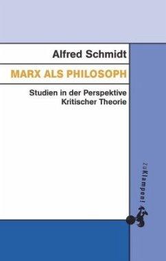 Marx als Philosoph - Schmidt, Alfred; Jeske, Michael