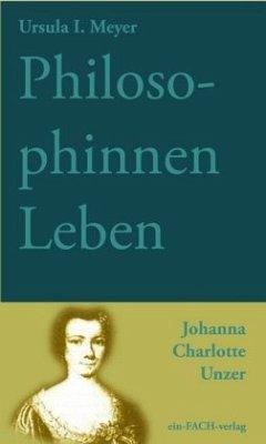 PhilosophinnenLeben: Johanna Charlotte Unzer