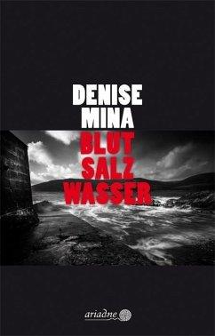 Blut Salz Wasser - Mina, Denise