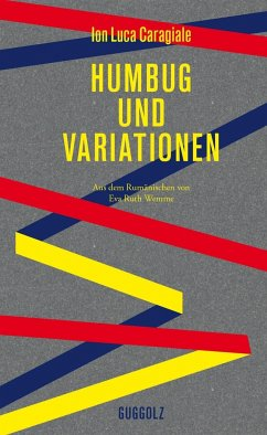 Humbug und Variationen - Caragiale, Ion Luca