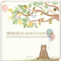 Babyalbum - UNSER ERSTES GEMEINSAMES JAHR - Loewe, Pia