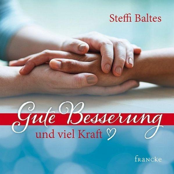 Gute Besserung Und Viel Kraft Von Steffi Baltes Portofrei Bei Bücher