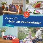 Zauberhafte Quilt- und Patchworkideen