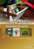 HolzWerken Feierabendprojekte