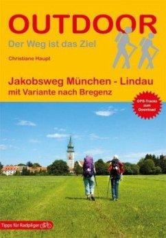 Jakobsweg München - Lindau mit Variante nach Bregenz - Haupt, Christiane