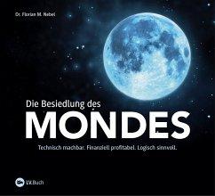 Die Besiedlung des Mondes (eBook, ePUB) - Nebel, Florian M.